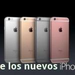 Conoce el nuevo iPhone 6s y el iPhone 6s Plus