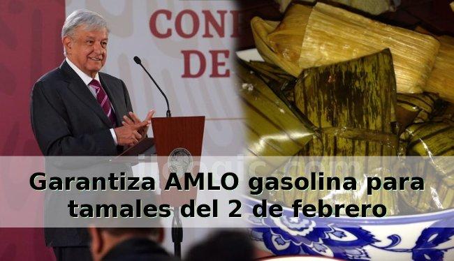 amlo tamales gasolina